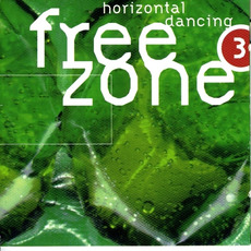 Freezone 3: Horizontal Dancing by Various Artists