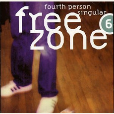 Freezone 6: Fourth Person Singular by Various Artists