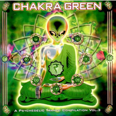 Chakra Green: A Psychedelic Trance Compilation, Vol.3 by Various Artists