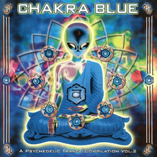Chakra Blue: A Psychedelic Trance Compilation, Vol.2 by Various Artists