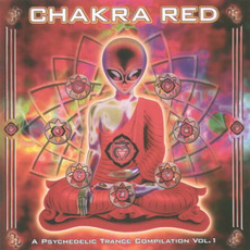 Chakra Red: A Psychedelic Trance Compilation, Vol.1 by Various Artists