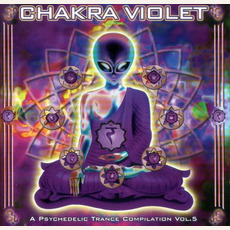 Chakra Violet: A Psychedelic Trance Compilation, Vol.5 mp3 Compilation by Various Artists