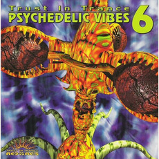 Trust in Trance: Psychedelic Vibes 6 mp3 Compilation by Various Artists