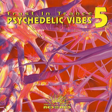 Trust in Trance: Psychedelic Vibes 5 mp3 Compilation by Various Artists