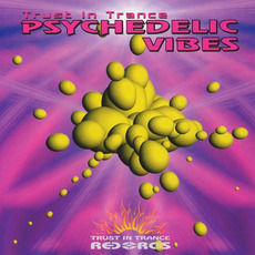 Trust in Trance: Psychedelic Vibes 1 mp3 Compilation by Various Artists