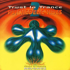 Trust in Trance: Psychedelic Vibes 2 mp3 Compilation by Various Artists