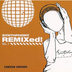 Synthphony REMIXed!, Volume 1 (Limited Edition) by Various Artists