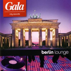 Gala City Sounds: Berlin Lounge mp3 Compilation by Various Artists