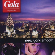 Gala City Sounds: New York Smooth mp3 Compilation by Various Artists