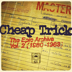 The Epic Archive, Vol. 2 (1980-1983) mp3 Artist Compilation by Cheap Trick