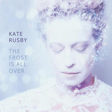 The Frost Is All Over mp3 Album by Kate Rusby