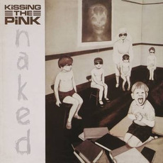 Naked (Remastered) mp3 Album by Kissing The Pink