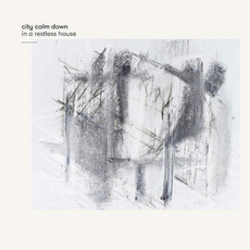 In a Restless House mp3 Album by City Calm Down