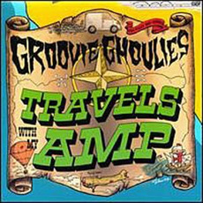 Travels With My Amp mp3 Album by Groovie Ghoulies