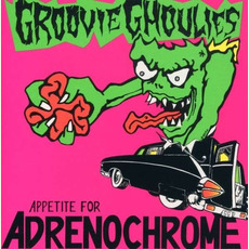 Appetite For Adrenochrome (Remastered) mp3 Album by Groovie Ghoulies