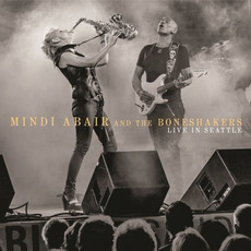 Live In Seattle by Mindi Abair And The Boneshakers
