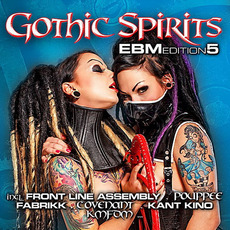 Gothic Spirits: EBM Edition 5 mp3 Compilation by Various Artists