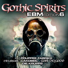 Gothic Spirits: EBM Edition 6 mp3 Compilation by Various Artists