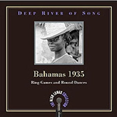 Deep River of Song: Bahamas 1935, Volume 2: Ring Games and Round Dances mp3 Compilation by Various Artists