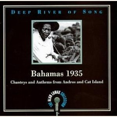 Deep River of Song: Bahamas 1935: Chanteys and Anthems from Andros and Cat Island mp3 Compilation by Various Artists
