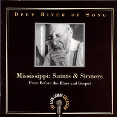 Deep River of Song: Mississippi: Saints & Sinners: From Before the Blues & Gospel mp3 Compilation by Various Artists
