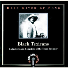 Deep River of Song: Black Texicans: Balladeers and Songsters of the Texas Frontier mp3 Compilation by Various Artists