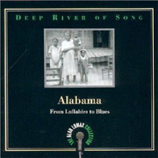 Deep River of Song: Alabama: From Lullabies to Blues mp3 Compilation by Various Artists