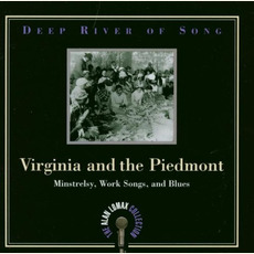 Deep River of Song: Virginia and the Piedmont: Minstrelsy, Work Songs, and Blues mp3 Compilation by Various Artists