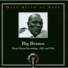 Deep River of Song: Big Brazos: Texas Prison Recordings, 1933 and 1934 mp3 Compilation by Various Artists