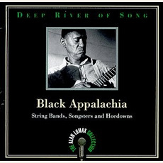 Deep River of Song: Black Appalachia: String Bands, Songsters and Hoedowns mp3 Compilation by Various Artists