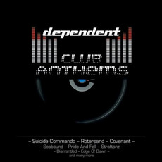 Dependent Club Anthems mp3 Compilation by Various Artists