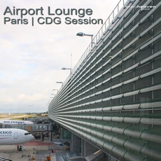 Airport Lounge: Paris - CDG Session by Various Artists
