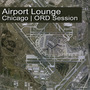 Airport Lounge: Chicago - ORD Session
