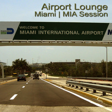 Airport Lounge: Miami - MIA Session by Various Artists