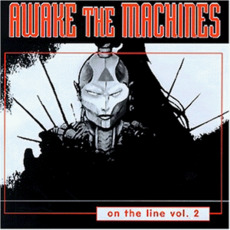 Awake the Machines: On the Line, Volume 2 mp3 Compilation by Various Artists
