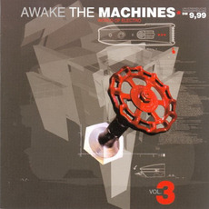 Awake the Machines, Volume 3 mp3 Compilation by Various Artists