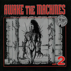 Awake the Machines, Volume 2 mp3 Compilation by Various Artists