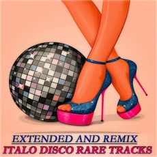 Extended And Remix: Italo Disco Rare Tracks mp3 Compilation by Various Artists