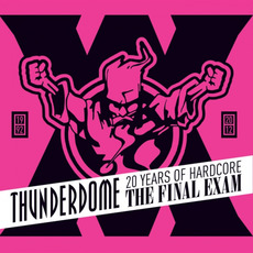 Thunderdome: The Final Exam - 20 Years of Hardcore by Various Artists