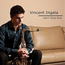 Can't Stop Now mp3 Album by Vincent Ingala