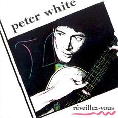 Réveillez-vous mp3 Album by Peter White