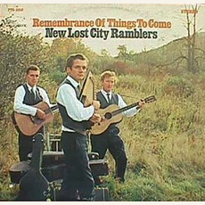 Remembrance of Things to Come mp3 Album by The New Lost City Ramblers