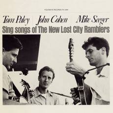 Tom Paley, John Cohen, and Mike Seeger Sing Songs of the New Lost City Ramblers mp3 Album by The New Lost City Ramblers