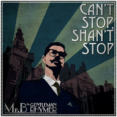 Can't Stop, Shan't Stop mp3 Album by Mr.B The Gentleman Rhymer