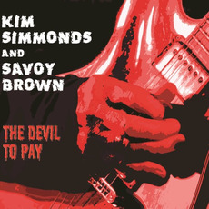 The Devil to Pay mp3 Album by Kim Simmonds and Savoy Brown