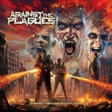 Purified Through Devastation mp3 Album by Against the Plagues
