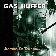 Janitors of Tomorrow mp3 Album by Gas Huffer