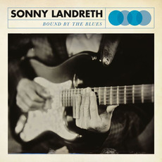 Bound By The Blues mp3 Album by Sonny Landreth
