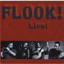 Flook! - Live!