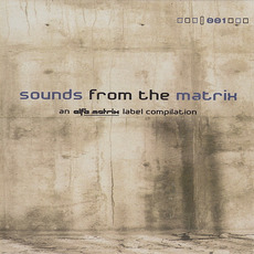 Sounds From the Matrix 001 by Various Artists